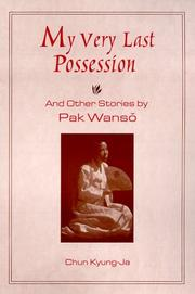 Cover of: My very last possession and other stories | Pak, Wan-sŏ