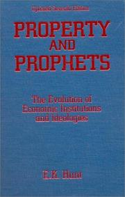 Property and Prophets: The Evolution of Economic Institutions and Ideologies: The Evolution of Economic Institutions and Ideologies