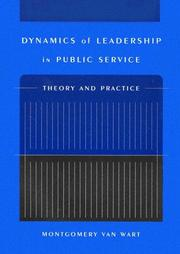 Cover of: Dynamics Of Leadership In Public Service | Montgomery Van Wart