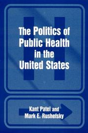 Cover of: The Politics Of Public Health In The United States