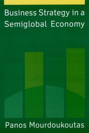 Cover of: Business strategy in a semiglobal economy | Panos Mourdoukoutas