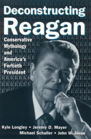 Cover of: Deconstructing Reagan: Conservative Mythology And America's Fortieth President