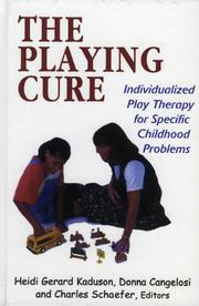 Cover of: The Playing Cure | Kaduson Heidi