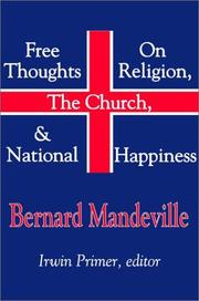 Cover of: Free thoughts on religion, the Church & national happiness | Bernard Mandeville