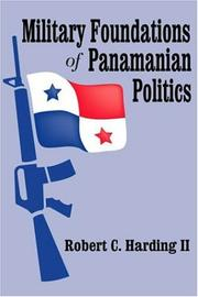 Cover of: Military Foundations of Panamanian Politics | Robert C. Harding II