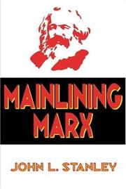 Cover of: Mainlining Marx | John Stanley