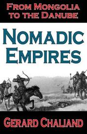 Cover of: Nomadic empires: From Mongolia to the Danube
