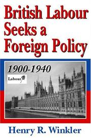 Cover of: British Labour Seeks a Foreign Policy, 1900-1940
