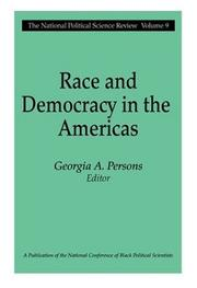 Cover of: Race and Democracy in the Americas (National Political Science Review) | Georgia A. Persons
