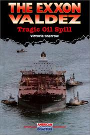 Cover of: The Exxon Valdez: tragic oil spill