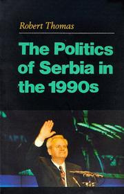 Cover of: The politics of Serbia in the 1990s | Robert Thomas