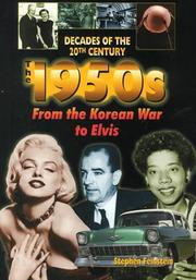 The 1950s from the Korean War to Elvis by Stephen Feinstein