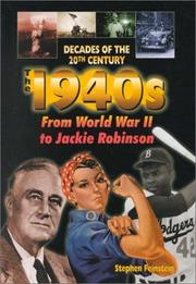 The 1940s from World War II to Jackie Robinson by Stephen Feinstein