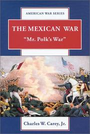 "Cover of: The Mexican War: ""Mr. Polk's War"""