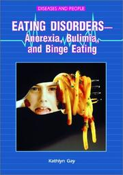 Cover of: Eating Disorders-Anorexia, Bulimia, and Binge Eating: Anorexia, Bulimia, and Binge Eating (Diseases and People)