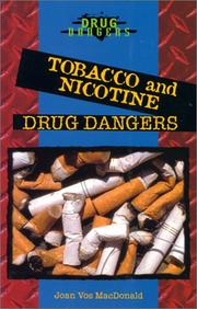 Cover of: Tobacco and Nicotine Drug Dangers | Joan Vos MacDonald