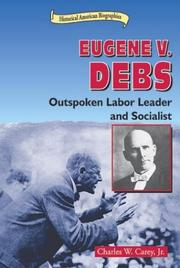 Cover of: Eugene V. Debs: Outspoken Labor Leader and Socialist (Historical American Biographies)