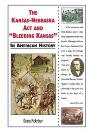 "Cover of: The Kansas-Nebraska Act and ""Bleeding Kansas"" in American history"