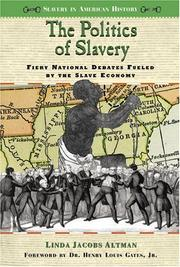 Cover of: The politics of slavery | Linda Jacobs Altman