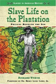 Cover of: Slave life on the plantation | Richard Worth