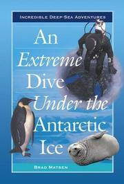 Cover of: An Extreme Dive Under the Antarctic Ice (Incredible Deep-Sea Adventures)