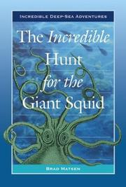 Cover of: The Incredible Hunt for the Giant Squid (Incredible Deep-Sea Adventures)