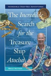 Cover of: The Incredible Search for the Treasure Ship Atocha (Incredible Deep-Sea Adventures)