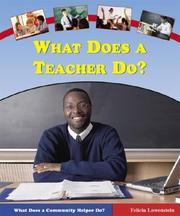 Cover of: What does a teacher do? | Felicia Lowenstein