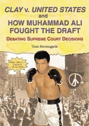 Cover of: Clay V. United States And How Muhammad Ali Fought the Draft: Debating Supreme Court Decisions