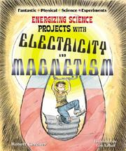Cover of: Energizing science projects with electricity and magnetism | Robert Gardner