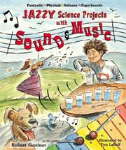 Cover of: Jazzy science projects with sound and music | Robert Gardner