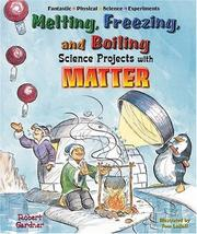 Cover of: Melting, freezing, and boiling science projects with matter