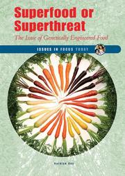 Cover of: Superfood or Superthreat: The Issue of Genetically Engineered Food (Issues in Focus Today)