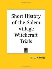 A short history of the Salem village witchcraft trials (1911) by M. V. B. Perley