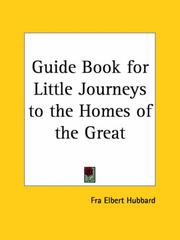 Cover of: Guide Book for Little Journeys to the Homes of the Great | Elbert Hubbard