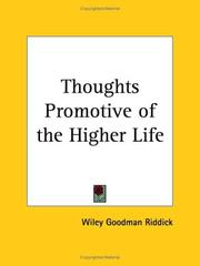 Cover of: Thoughts Promotive of the Higher Life | Wiley Goodman Riddick
