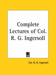 Cover of: Complete Lectures of Col. R. G. Ingersoll