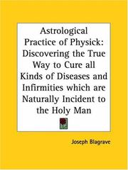 Cover of: Astrological Practice of Physick | Joseph Blagrave