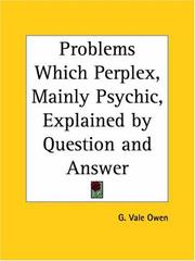 Cover of: Problems Which Perplex, Mainly Psychic, Explained by Question and Answer