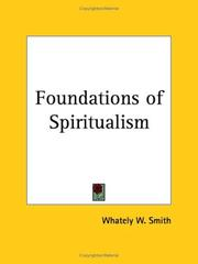 Cover of: Foundations of Spiritualism | Whately W. Smith