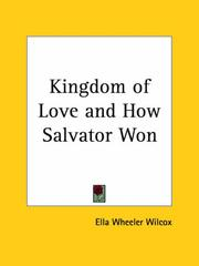 Cover of: Kingdom of Love and How Salvator Won | Ella Wheeler Wilcox