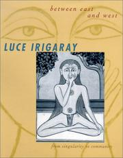Cover of: Between East and West (European Perspectives: A Series in Social Thought and Cultural Criticism) | Luce Irigaray