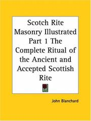 Cover of: Scotch Rite Masonry Illustrated, Part 1 by John Blanchard