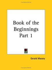 Cover of: Book of the Beginnings, Part 1 | Gerald Massey