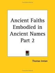 Cover of: Ancient Faiths Embodied in Ancient Names, Part 2 | Thomas Inman