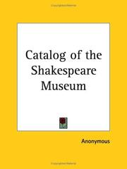 Cover of: Catalog of the Shakespeare Museum | Anonymous