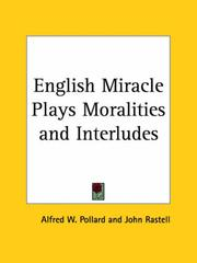 English miracle plays, moralities, and interludes by Alfred W. Pollard