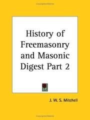 Cover of: History of Freemasonry and Masonic Digest, Part 2 | J. W. S. Mitchell