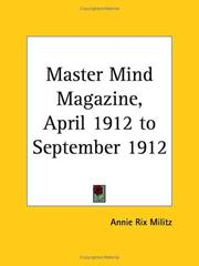 Cover of: Master Mind Magazine, April 1912 to September 1912 | Annie Rix Militz