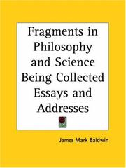 Cover of: Fragments in philosophy and science: being collected essays and addresses